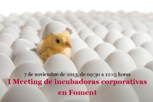 I Meeting de incubadoras corporativas en Foment del Treball