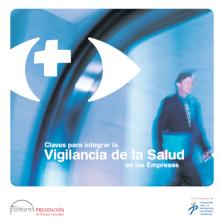 Claves para integrar la vigilancia de la Salud en las Empresas (2011)