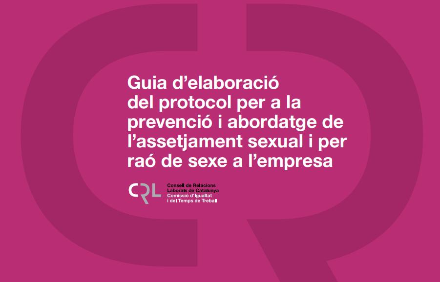 El Consell de Relacions Laborals presenta la nueva Guía y el Decálogo para la prevención y abordaje del acoso sexual y por razón de sexo en el entorno laboral.